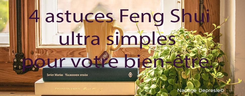 4 astuces ultra simples pour mettre du feng shui dans votre maison effet feng shui. Black Bedroom Furniture Sets. Home Design Ideas